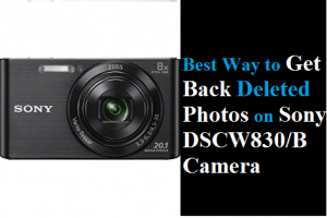 Get Back Deleted Photos on Sony DSCW830 B Camera