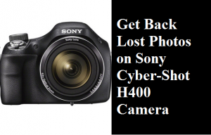 Get Back Lost Photos on Sony Cyber-Shot H400