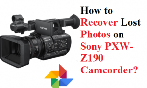 recover lost photos on Sony PXW-Z190 Camcorder