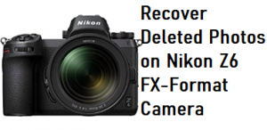 Recover Deleted Photos on Nikon Z6 FX-Format