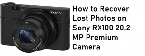 recover lost photos on Sony RX100 20.2 MP Premium